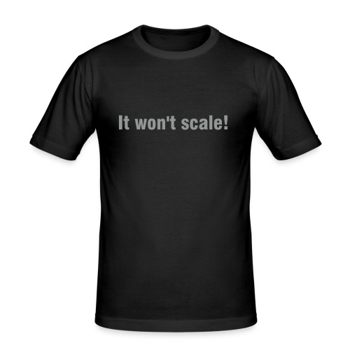 It won't scale! - Men's Slim Fit T-Shirt