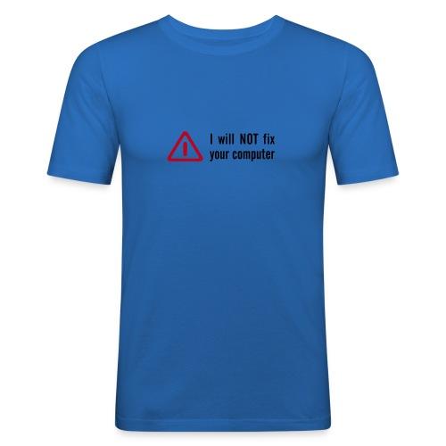 i will not fix - Männer Slim Fit T-Shirt