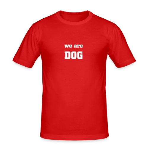 we are dog - Men's Slim Fit T-Shirt