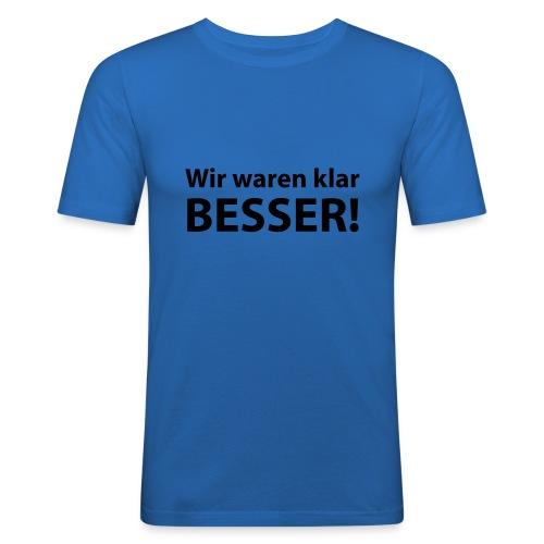 Wir waren besser! - Männer Slim Fit T-Shirt