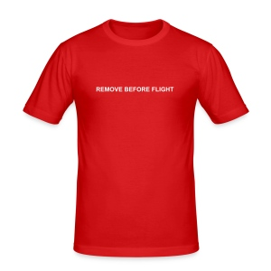 T-Shirt REMOVE BEFORE FLIGHT - Männer Slim Fit T-Shirt