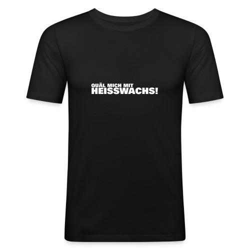 Heißwachs - Männer Slim Fit T-Shirt