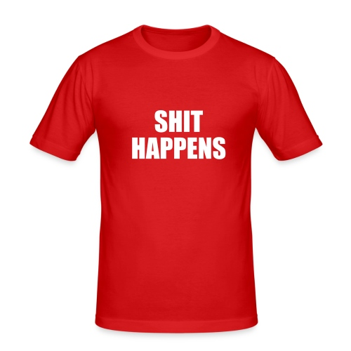 Shit happens - Männer Slim Fit T-Shirt