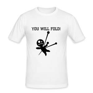 YOU WILL FOLD! - Men's Slim Fit T-Shirt