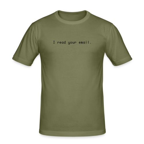 I read your email. - Men's Slim Fit T-Shirt