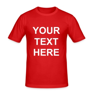 Your Text Here - Men's Slim Fit T-Shirt