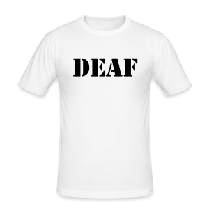 DEAF - Männer Slim Fit T-Shirt