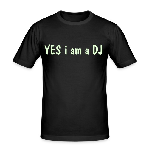 YES i am  DJ - Glow in the dark version of the Yes i am a DJ T-SHirt - Men's Slim Fit T-Shirt