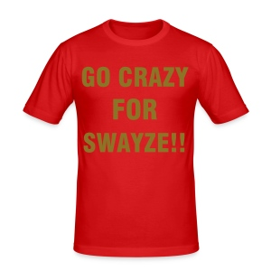 Crazy for Swayze plain - Men's Slim Fit T-Shirt