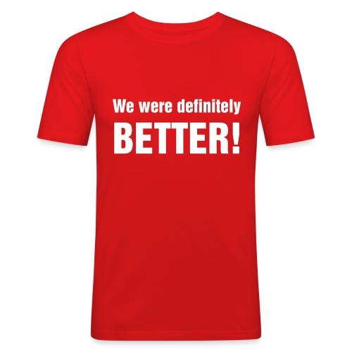 WE WERE BETTER! - Men's Slim Fit T-Shirt
