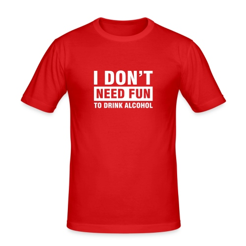 i dont neet fun - slim fit T-shirt