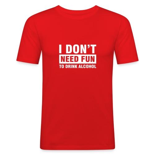 i dont neet fun - slim fit T-shirt
