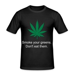 Smoke your greens! - Men's Slim Fit T-Shirt