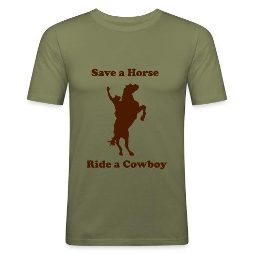 Save a Horse, Ride a Cowboy - T-shirt près du corps Homme