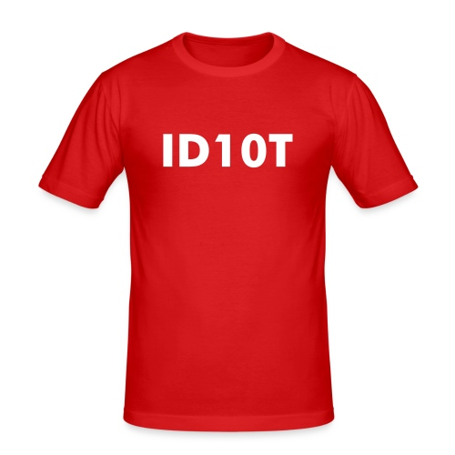 Idiot - Männer Slim Fit T-Shirt