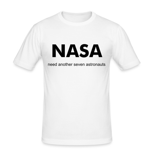 Need another seven astronauts - Männer Slim Fit T-Shirt