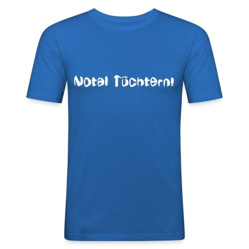 Notal Tüchtern - Männer Slim Fit T-Shirt
