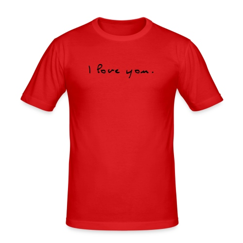 I LOVE YOU - Shirt - Männer Slim Fit T-Shirt