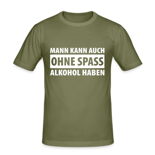 Auch ohne Spass - Männer Slim Fit T-Shirt