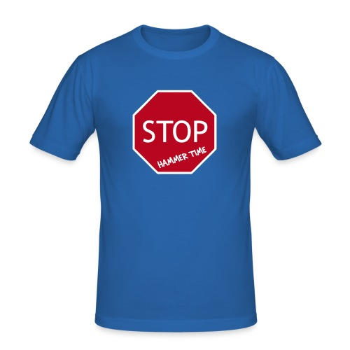 Stop! Hammer Time T-Shirt - Men's Slim Fit T-Shirt