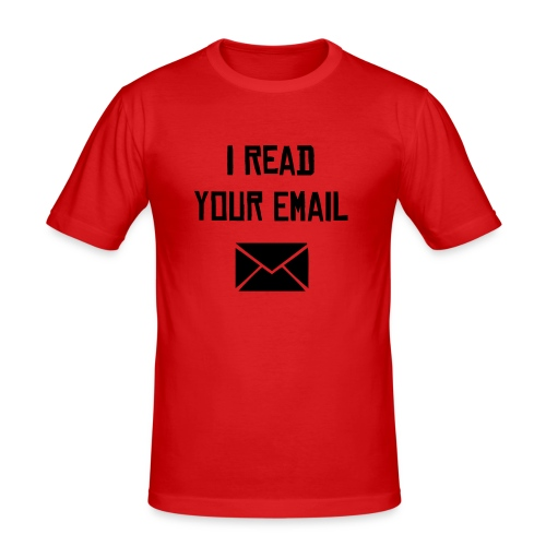 I Read Your Email - Men's Slim Fit T-Shirt
