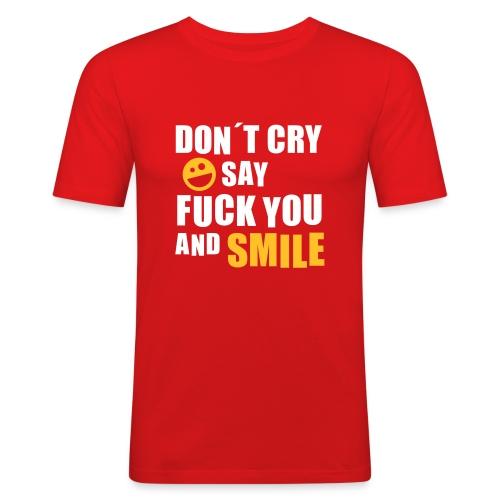 Don't Cry - Männer Slim Fit T-Shirt