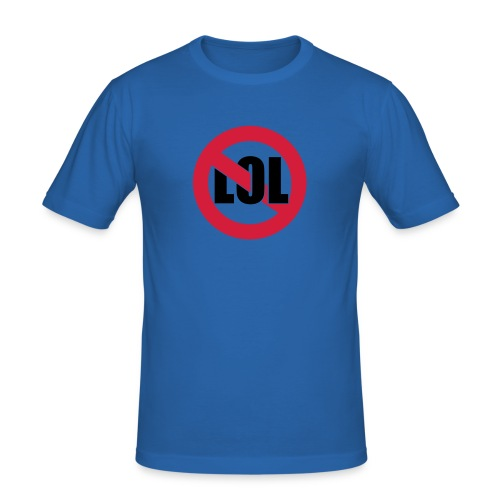 No LOL - Männer Slim Fit T-Shirt
