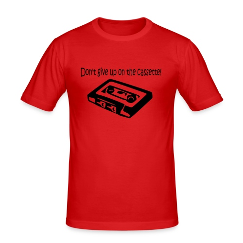 Don't give up on the cassette  - Men's Slim Fit T-Shirt