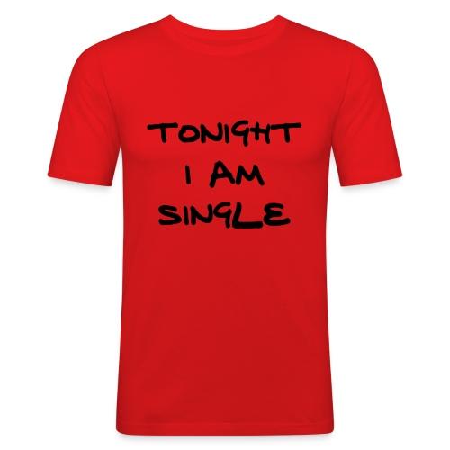 Tonight i am single - Herre Slim Fit T-Shirt