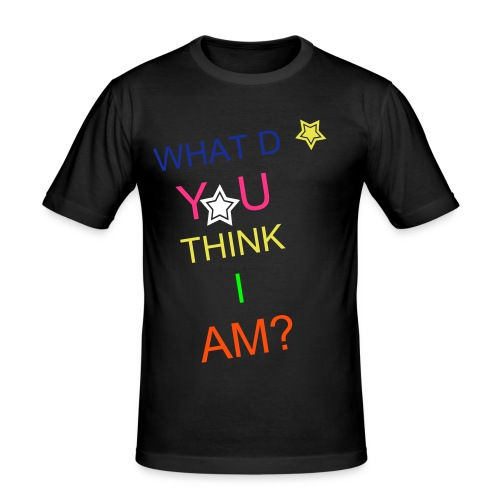 WHAT do you think i am?-Shirt - Herre Slim Fit T-Shirt