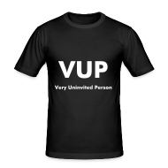 T-shirts ~ slim fit T-shirt ~ VUP : Very Uninvited Person