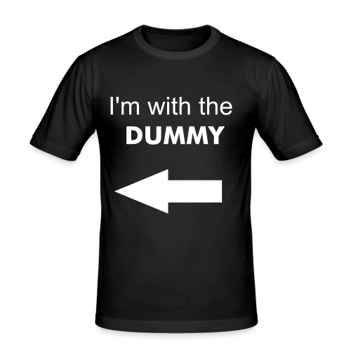 I'm with the Dummy - Männer Slim Fit T-Shirt