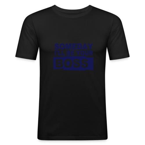 I'll be your boss! (Male) - Männer Slim Fit T-Shirt