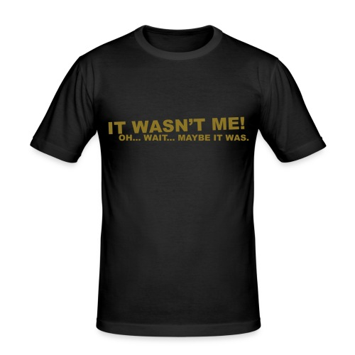 It Wasn't Me Slim Fit Black Shirt - Men's Slim Fit T-Shirt