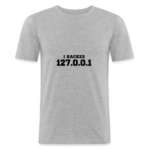 I HACKED 127.0.0.1 - Männer Slim Fit T-Shirt