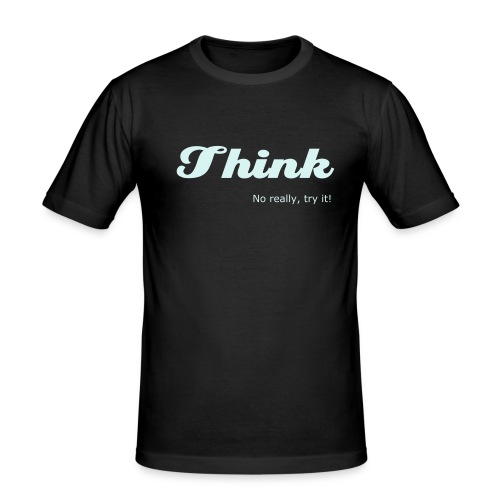T-Shirt reflecting print: Think - no really, try it! - Men's Slim Fit T-Shirt