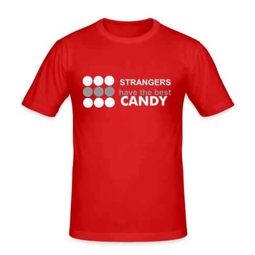 Strangers have the best candy - Männer Slim Fit T-Shirt