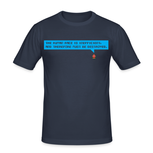Robo-Collection: The human race is inefficient, and therefore must be destroyed. - Men's Slim Fit T-Shirt