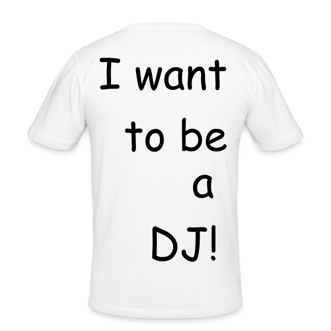 i want to be a dj.