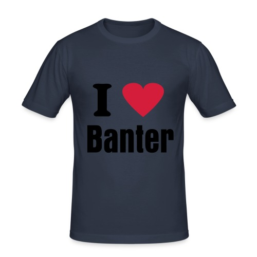 I Love Banter - Men's Slim Fit T-Shirt