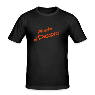 T-Shirts ~ Männer Slim Fit T-Shirt ~ Master of Desaster HERREN