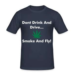 Dont Drink And Drive - Männer Slim Fit T-Shirt