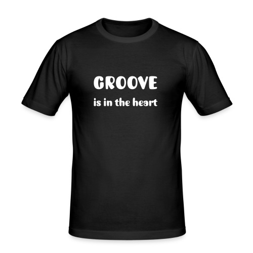 Groove is in the heart - T-shirt près du corps Homme