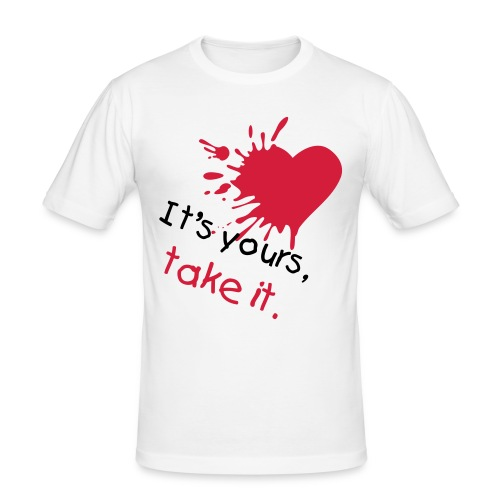 It's yours, take it - Men's Slim Fit T-Shirt