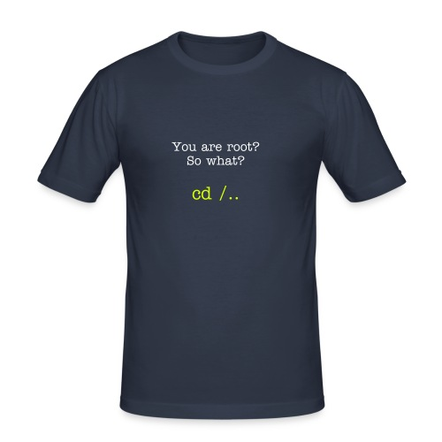 You are root? So what - Männer Slim Fit T-Shirt