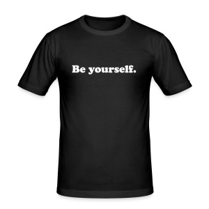Be yourself - Tee shirt près du corps Homme