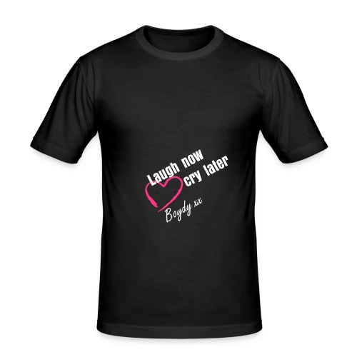 Laugh now cry later - Men's Slim Fit T-Shirt