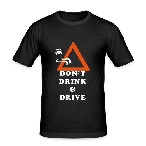 Don't drink and drive! - Slim Fit T-skjorte for menn