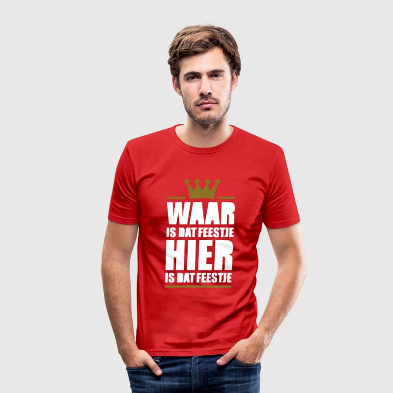 Waar is dat feestje? Hier is dat feestje! T-shirts - slim fit T-shirt