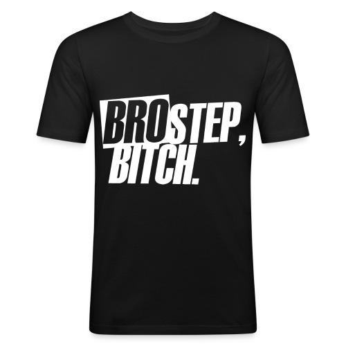 BROSTEP, BITCH. - Männer Slim Fit T-Shirt